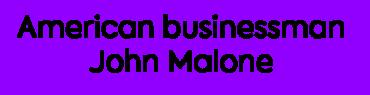 Image of American businessman John Malone Company Logo