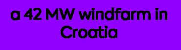 Image of a 42 MW windfarm in Croatia Company Logo